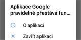 Aplikace Google pravidelně přestává fungovat. Jak se zbavit otravné hlášky